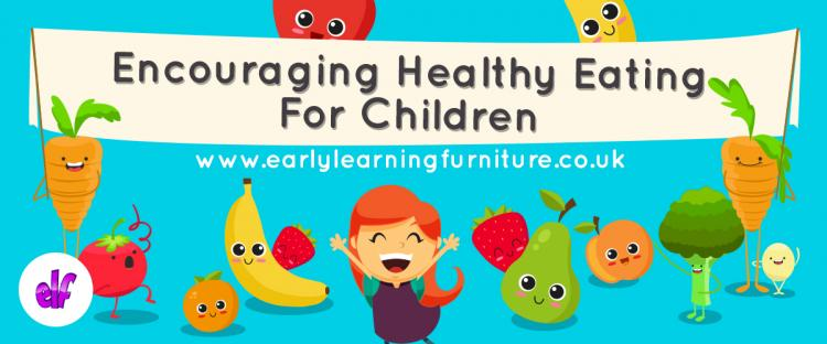 Encouraging Healthy Eating For Children Elf Early Learning Furniture